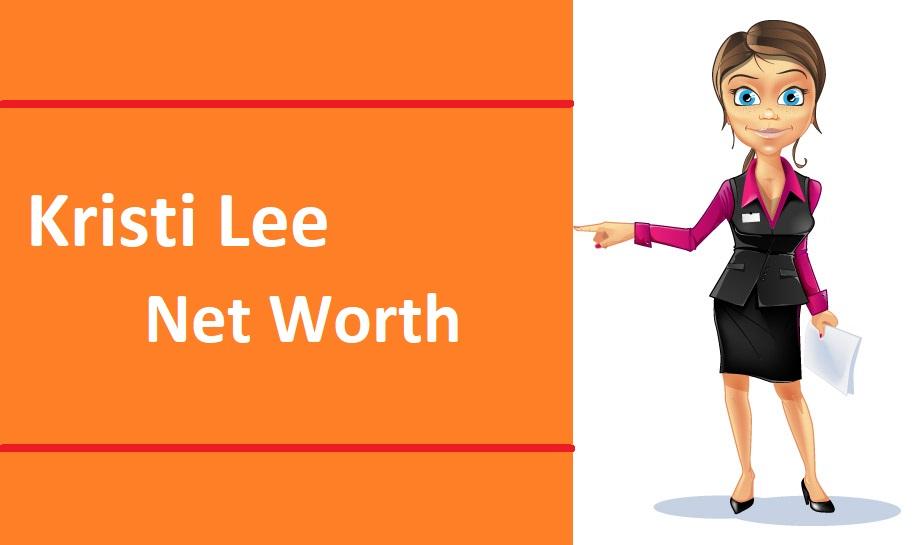 Kristi Lee Net Worth