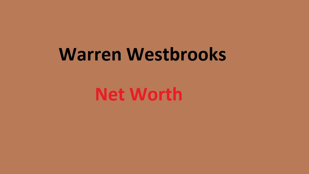 Warren Westbrooks Net Worth